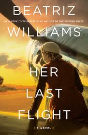 Amazon.com: Her Last Flight: A Novel (9780062834782): Williams, Beatriz:  Books